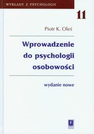 okładka Wprowadzenie do psychologii osobowości Tom 11, Książka | Piotr K. Oleś