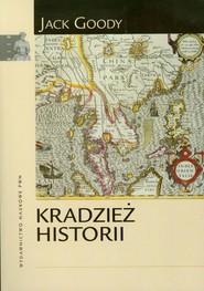 okładka Kradzież historii. Książka | papier | Goody Jack