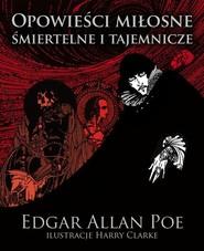 okładka Opowieści miłosne śmiertelne i tajemnicze. Książka | papier | Edgar Allan Poe