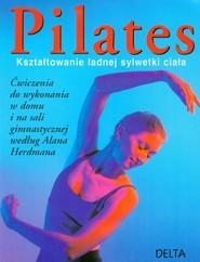 okładka Pilates Kształtowanie ładnej sylwetki, Książka   Anna Selby, Alan Herdman