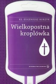 okładka Wielkopostna kroplówka, Książka | Burzyk Eugeniusz
