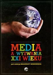 okładka Media a wyzwania XXI wieku, Książka   Bonikowska Małgorzata