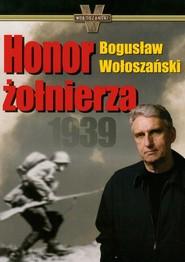 okładka Honor żołnierza 1939. Książka | papier | Wołoszański Bogusław