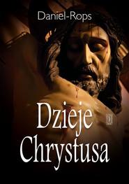 okładka Dzieje Chrystusa, Książka | Rops Daniel