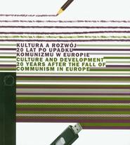 okładka Kultura a rozwój 20 lat po upadku komunizmu w Europie, Książka   praca zbiorowa