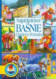 okładka Najpiękniejsze baśnie Charles'a Perraulta, Książka | Perrault Charles
