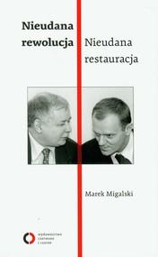okładka Nieudana rewolucja Nieudana restauracja. Książka | papier | Migalski Marek