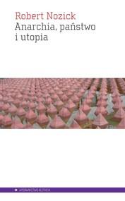 okładka Anarchia, państwo, utopia, Książka | Nozick Robert