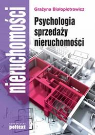 okładka Psychologia sprzedaży nieruchomości, Książka   Grażyna Białopiotrowicz