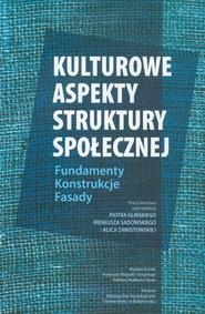 okładka Kulturowe aspekty struktury społecznej Fundamenty Konstrukcje Fasady, Książka   Praca Zbiorowa