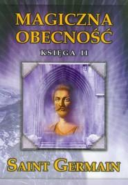 okładka Magiczna obecność księga II, Książka | Germain Saint