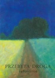okładka Przebyta droga 1989-2009 Dla Aleksandra Smolara, Książka |