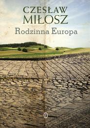 okładka Rodzinna Europa, Książka | Miłosz Czesław