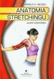 okładka Anatomia stretchingu, Książka | Arnold G. Nelson, Jouko Kokkonen