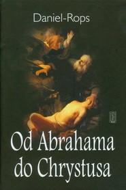 okładka Od Abrahama do Chrystusa, Książka | Rops Daniel