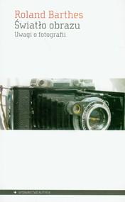 okładka Światło obrazu Uwagi o fotografii, Książka   Barthes Roland