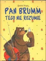 okładka Pan Brumm tego nie rozumie, Książka | Napp Daniel