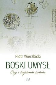 okładka Boski umysł Esej o tropieniu świata, Książka | Piotr Wierzbicki