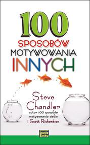 okładka 100 sposobów motywowania innych, Książka   Steve Chandler, Scott Richardson
