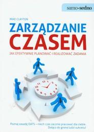 okładka Zarządzanie czasem Jak efektywnie planować i realizować zadania, Książka | Mike  Clayton