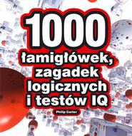 okładka 1000 łamigłówek, zagadek logicznych i testów IQ, Książka | Philip Carter
