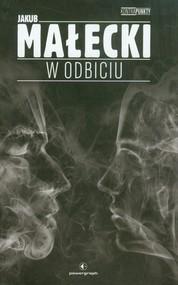 okładka W odbiciu, Książka | Małecki Jakub