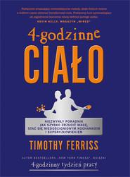 okładka 4-godzinne ciało Niezwykły poradnik jak szybko zrzucić wagę, stać się niedoścignionym kochankiem i superczłowiekiem, Książka | Timothy Ferriss