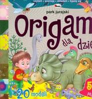 okładka Origami dla dzieci Park jurajski, Książka | Liliana Fabisińska