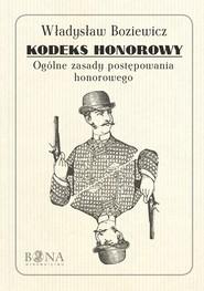 okładka Kodeks honorowy Ogólne zasady postępowania honorowego, Książka | Boziewicz Władysław