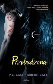 okładka Dom Nocy 8 Przebudzona, Książka   P.C. Cast, Kristin Cast