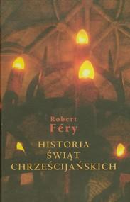 okładka Historia świąt chrześcijańskich, Książka   Fery Robert