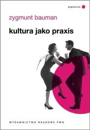 okładka Kultura jako praxis, Książka | Zygmunt Bauman