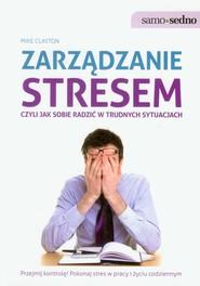 okładka Zarządzanie stresem czyli jak sobie radzić w trudnych sytuacjach, Książka | Mike  Clayton