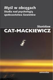 okładka Myśl w obcęgach Studia nad psychologią społeczeństwa Sowietów, Książka | Stanisław Cat-Mackiewicz