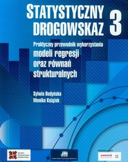 okładka Statystyczny drogowskaz 3 Praktyczny przewodnik modeli regresji oraz równań strukturalnych, Książka | Sylwia Bedyńska, Monika Książek