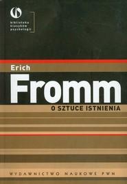 okładka O sztuce istnienia Terapeutyczne aspekty psychoanalizy. Książka | papier | Fromm Erich