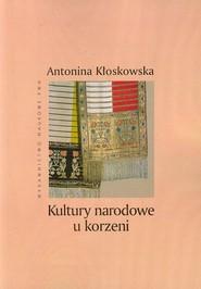 okładka Kultury narodowe u korzeni, Książka | Kłoskowska Antonina