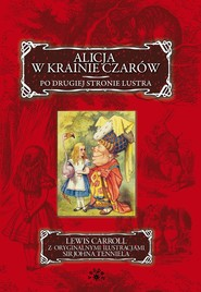 okładka Alicja w krainie czarów Po drugiej stronie lustra, Książka | Carroll Lewis