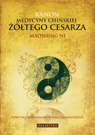 okładka Kanon Medycyny Chińskiej Żółtego Cesarza, Książka | Ni Maoshing