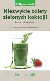 okładka Niezwykłe zalety zielonych koktajli Dieta chlorofilowa, Książka | Colette  Hervé-Pairain, Nadège Pairain