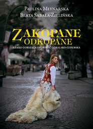 okładka Zakopane odkopane Lekko gorsząca opowieść góralsko-ceperska, Książka | Paulina Młynarska, Beata  Sabała-Zielińska