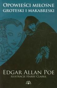 okładka Opowieści miłosne groteski i makabreski Tom 1. Książka | papier | Edgar Allan Poe