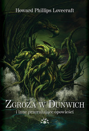 okładka Zgroza w Dunwich i inne przerażające opowieści, Książka   Howard Phillips Lovecraft