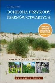 okładka Ochrona przyrody terenów otwartych Murawy, łąki, wrzosowiska, skały, Książka | Ryszard Kapuściński
