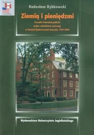 okładka Ziemią i pieniędzmi Początki federalnej polityki wobec szkolnictwa wyższego w Stanach Zjednoczonych Ameryki, 1787-1890, Książka | Rybkowski Radosław