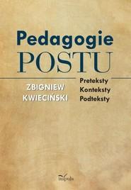 okładka Psychologia Pedagogie postu Preteksty – konteksty – podteksty, Książka   Zbigniew Kwieciński