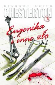 okładka Eugenika i inne zło, Książka | Gilbert Keith  Chesterton