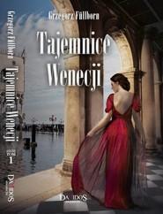 okładka Tajemnice Wenecji Tom 1, Książka | Fullborn Grzegorz