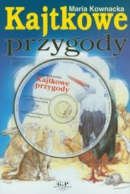 okładka Kajtkowe przygody z płytą CD, Książka | Kownacka Maria