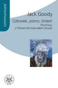okładka Człowiek pismo śmierć Rozmowy z Pierrem Emmanuelem Dauzat. Książka | papier | Goody Jack